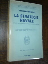 LA STRATEGIE NAVALE ET SON APPLICATION DANS LA GUERRE 39-45 - B. Brodie 1947
