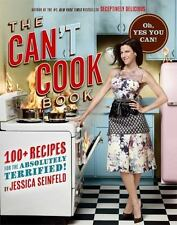 The Can't Cook Book: Recipes for the Absolutely Terrified! J Seinfeld cookbook