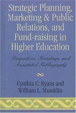 STRATEGIC PLANNING, MARKETING & PUBLIC RELATIONS, AND FUND-RAISING IN HIGHER EDU