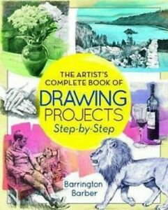 The Artist's Complete of Drawing Projects Step by Step Instructional Guide Book