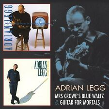 Adrian Legg Mrs Crowe's Blue Waltz/Guitar For Mortals 2-CD NEW SEALED 2012