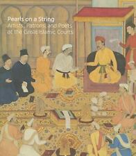Pearls on a String: Art in the Age of Great Islamic Empires,