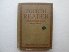 FOURTH READER Progressive Road to Reading CALIFORNIA STATE SERIES 1917 Vintage