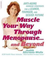 Muscle Your Way Through Menopause...and Beyond: Get Started On Your Weight-Loss,