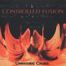 CONTROLLED FUSION - Unnatural Causes (CD 1996)