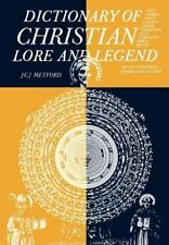 Dictionary Of Christian Lore And Legend: By J. C. J. Metford