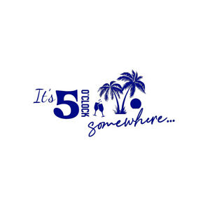 It's 5 O'Clock Somewhere Decal, Wall Sticker Bar Liquor Store Mail w/Tracking