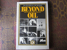 Beyond Oil : Unity and Development in the Gulf by Muhammad Rumaihi (1986,...