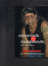 Crossroads and Roundabouts: Life Is Full of Choices by Ray Scicluna