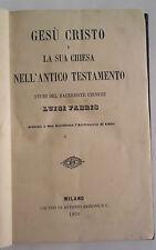 OTTOCENTINA GESU' CRISTO E LA SUA CHIESA NELL'ANTICO TESTAMRNTO FABRIS 1856