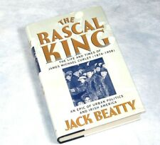 THE RASCAL KING The Life and Times of James Michael Curley by Jack Beatty HC 1st