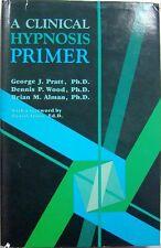 A CLINICAL HYPNOSIS PRIMER - GEORGE J. PRATT, DENNIS P. WOOD & BRIAN M. ALMAN