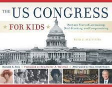 The US Congress for Kids: Over 200 Years of Lawmaking, Deal-Breaking, and Compro