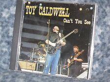 """TOY CALDWELL """"CAN'T YOU SEE"""" 1998 CD RECORDED LIVE AT SHOOTERS, SC 1992 RHTF"""
