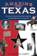 AMAZING TEXAS: FASCINATING FACTS, ENTERTAINING TALES, BIZARRE By T. Jensen VG