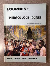 LOURDES, MIRACULOUS CURES WHO, WHEN AND WHERE! by DR THEODORE MANGIAPAN - P/B