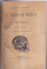 Giulio Verne LA STRADA DI FRANCIA Gibilterra 1901 con 40 incisioni Sonzogno