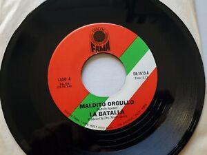 """LA BATALLA - Maldito Orgullo / Amigo Fuel RARE FAMA Latin Tejano Ballad 7"""""""