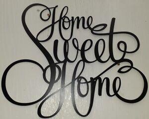 Home Sweet Home Inspirational Script  15 X 18 Black metal sign
