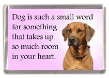 "Rhodesian Ridgeback Dog Fridge Magnet ""Dog is such a small word..."" by Starprint"