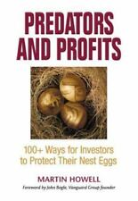 Predators and Profits : 100+ Ways for Investors to Protect Their Nest Eggs by...