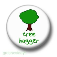 Tree Hugger 1 Inch / 25mm Pin Button Badge Vegetarian Vegan Eco Green Nature Fun
