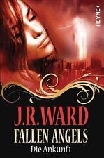 Die Ankunft / Fallen Angels Bd.1 von J. R. Ward (2010, Taschenbuch)