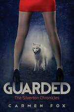 NEW Guarded: The Silverton Chronicles (Volume 1) by Carmen Fox