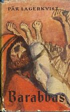 LAGERKVIST Par (Vaxjo 1891 - Danderyd, Stoccolma 1974), Barabbas