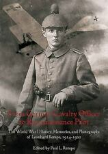 FROM GERMAN CAVALRY OFFICER TO RECONNAISSANCE PILOT - REMPE, PAUL L. - NEW HARDC