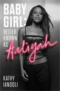 Baby Girl: Better Known as Aaliyah (Hardback or Cased Book)