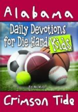 Daily Devotions for Die-Hard Kids Alabama Crimson Tide by Ed McMinn (2014,...