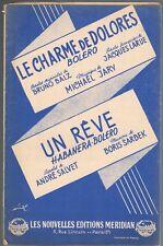 Le CHARME de DOLORES de JARY et LARUE & Un RÊVE de SALVET et SARBEK Boleros 1951