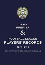 The PFA Premier & Football League Players' Records 1946-2015 - Barry Hugman book