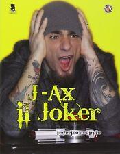Federico Scoppio, J-Ax. Il joker - Gargoyle 2014 1° ed