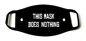 This Mask Does Nothing Printed Re-Usable Cotton Face Mask Black