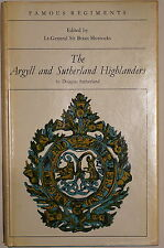 Famous Regiments British The Argyll and Sutherland Highlanders Reference Book