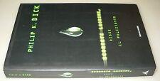 Scorrete lacrime, disse il poliziotto, Philip K. Dick, 1°Ed. Mondadori 1998.