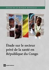 World Bank Studies: Étude Sur le Secteur Privé de la Santé en République du...