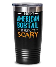 Love My American Bobtail 20oz Stainless Tumbler Mug Cat Mom Scary Halloween Gift