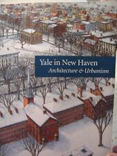2004 YALE IN NEW HAVEN ARCHITECTURE & URBANISM BOOK, NEW HAVEN, CONNECTICUT