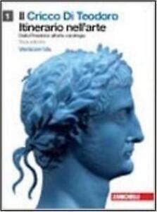 IL CRICCO DI TEODORO ITINERARIO NELL'ARTE vol.1 ZANICHELLI 3°EDIZ. 9788808123015