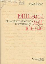 Militanti dell'ideale: Giuseppe Lombardo-Radice e Giuseppe Prezzolini. 1991