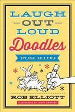 Laugh-Out-Loud Doodles for Kids by Elliott, Rob