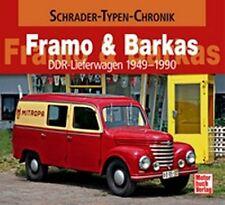 SCHRADER-TYPEN-CHRONIK - FRAMO & BARKAS DDR LIEFERWAGEN 1949-1990 FRANK RÖNICKE