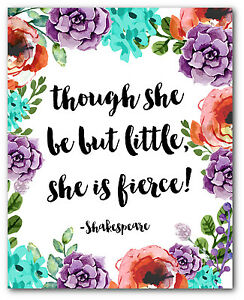 Though She Be But Little She Is Fierce Print, Shakespeare Floral Quote Art