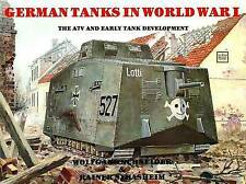 German Tanks in WWI. The A7V & Early Tank Development by Haupt, Werner (Paperbac