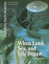 When Land, Sea, and Life Began: The Precambrian (Prehistoric North America), Bla