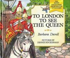 To London to See the Queen (The New! Christopher Churchmouse Adventures, 4)