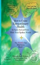 The WORD Diet Mini: How to Create Extraordinary Health for Spirit, Soul and...